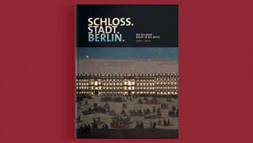 Palace.City.Berlin. The Residence shifts to the centre (1650-1800), Holy Verlag © Stadtmuseum Berlin